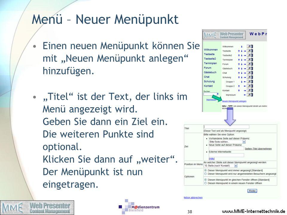 www.MME-Internettechnik.de Menü – Neuer Menüpunkt Einen neuen Menüpunkt können Sie mit Neuen Menüpunkt anlegen hinzufügen. Titel ist der Text, der lin