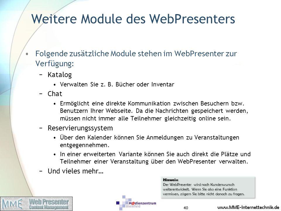 www.MME-Internettechnik.de Weitere Module des WebPresenters Folgende zusätzliche Module stehen im WebPresenter zur Verfügung: Katalog Verwalten Sie z.
