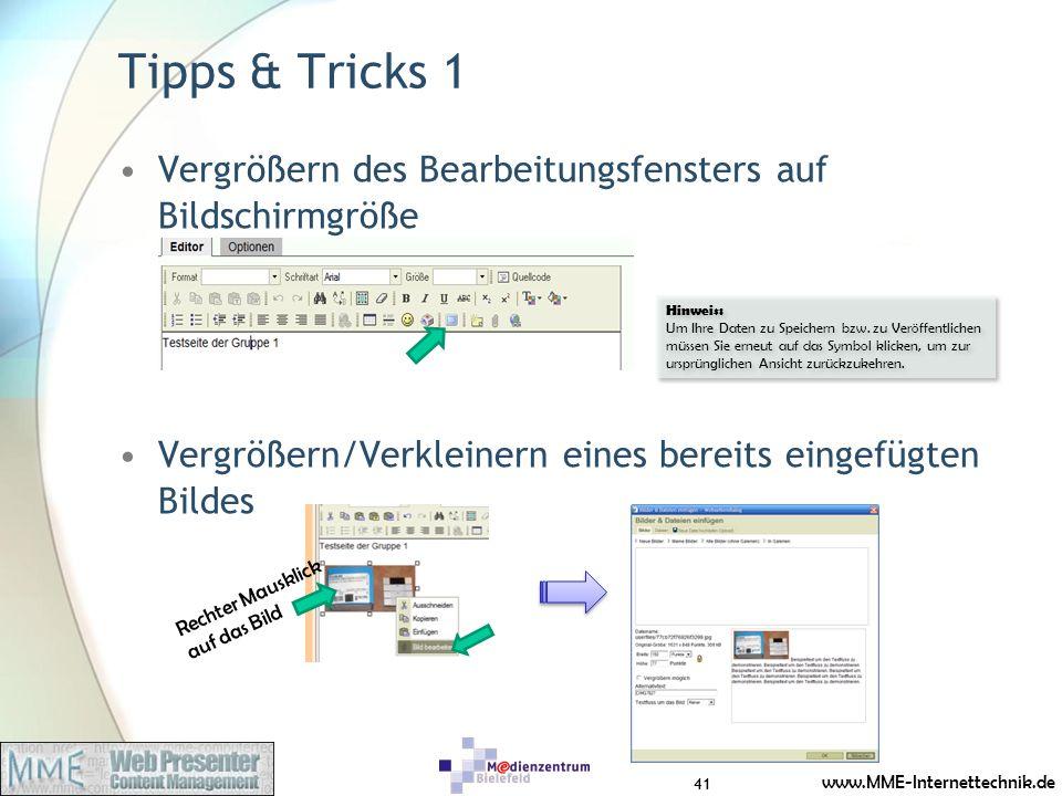 www.MME-Internettechnik.de Tipps & Tricks 1 Vergrößern des Bearbeitungsfensters auf Bildschirmgröße Vergrößern/Verkleinern eines bereits eingefügten Bildes Rechter Mausklick auf das Bild Hinweis: Um Ihre Daten zu Speichern bzw.