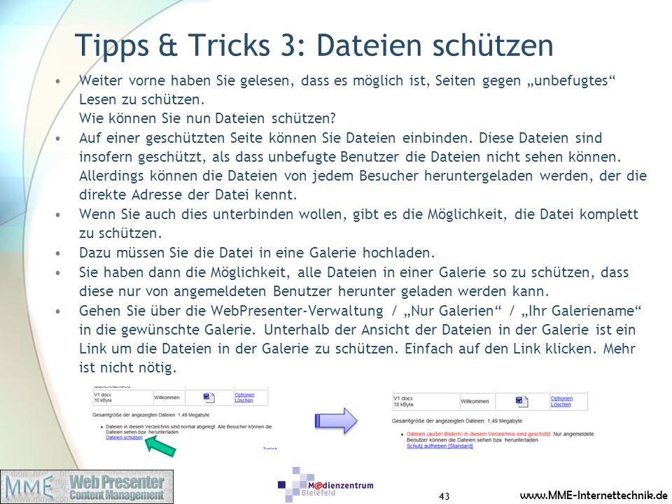 www.MME-Internettechnik.de Tipps & Tricks 3: Dateien schützen Weiter vorne haben Sie gelesen, dass es möglich ist, Seiten gegen unbefugtes Lesen zu schützen.