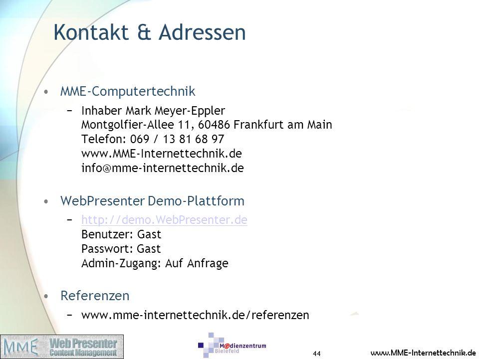 www.MME-Internettechnik.de Kontakt & Adressen MME-Computertechnik Inhaber Mark Meyer-Eppler Montgolfier-Allee 11, 60486 Frankfurt am Main Telefon: 069