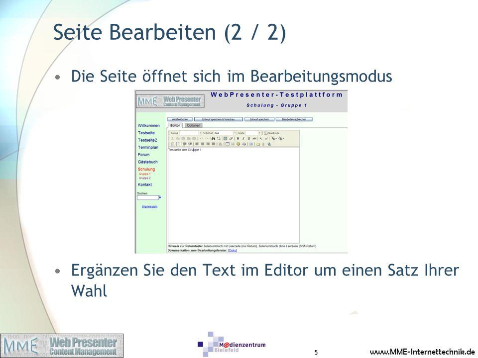 www.MME-Internettechnik.de Seite Bearbeiten (2 / 2) Die Seite öffnet sich im Bearbeitungsmodus Ergänzen Sie den Text im Editor um einen Satz Ihrer Wahl 5
