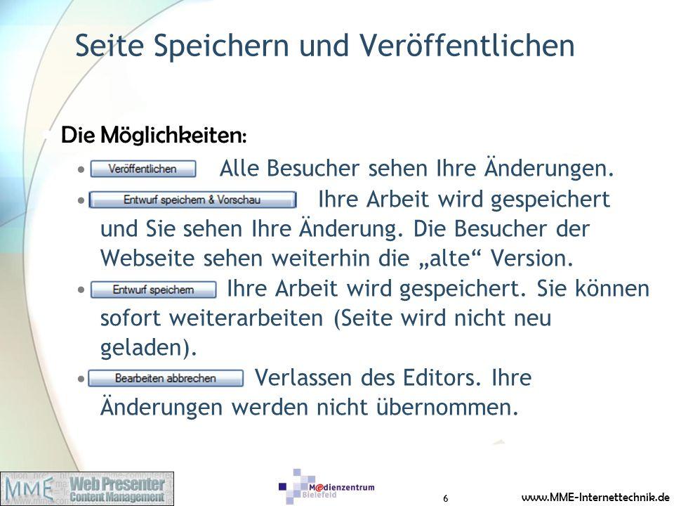 www.MME-Internettechnik.de Seite Speichern und Veröffentlichen Alle Besucher sehen Ihre Änderungen. Ihre Arbeit wird gespeichert und Sie sehen Ihre Än