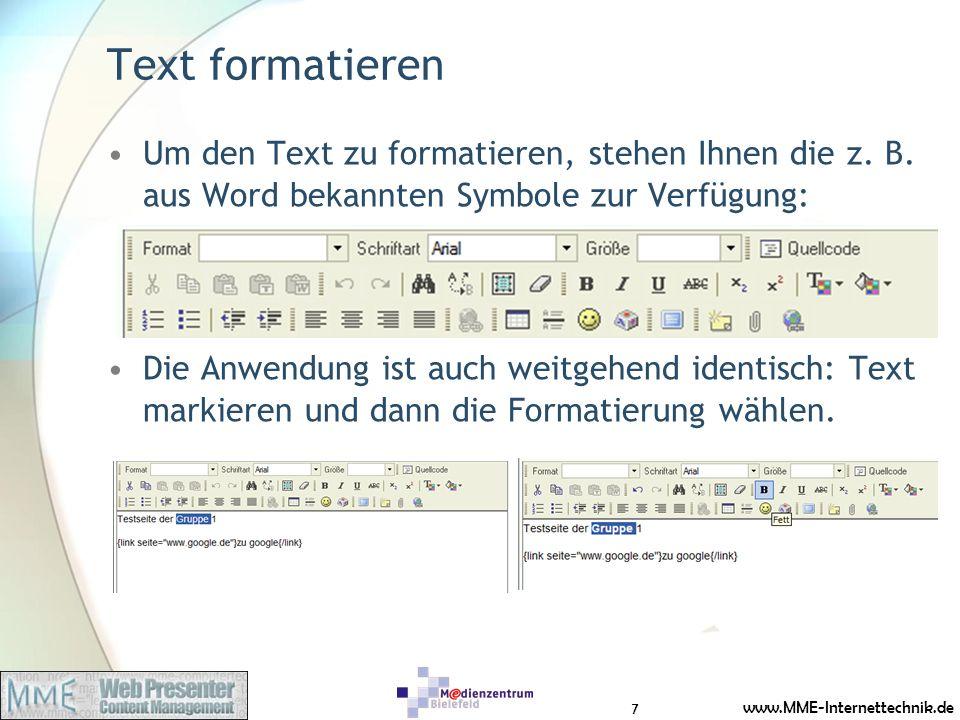 www.MME-Internettechnik.de Text formatieren Um den Text zu formatieren, stehen Ihnen die z.