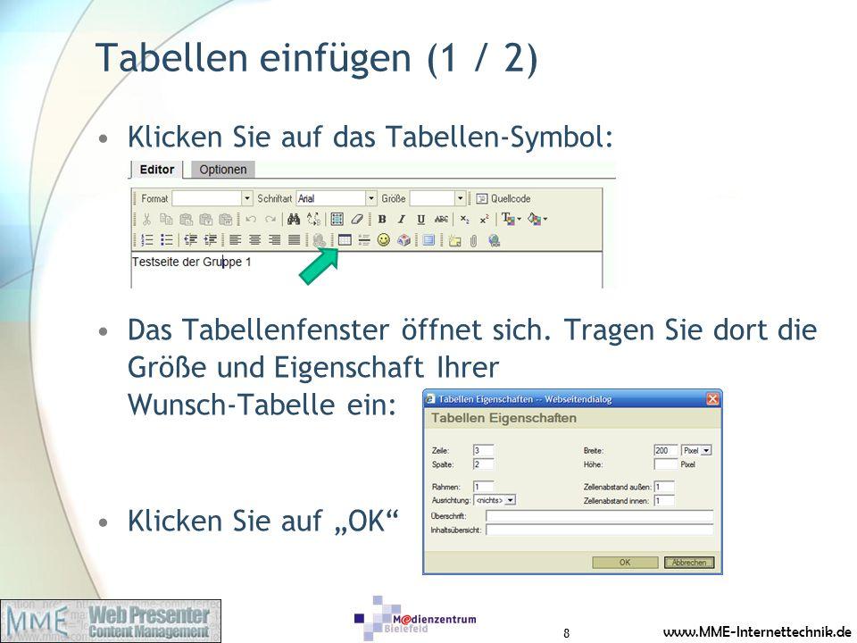 www.MME-Internettechnik.de Tabellen einfügen (1 / 2) Klicken Sie auf das Tabellen-Symbol: Das Tabellenfenster öffnet sich. Tragen Sie dort die Größe u