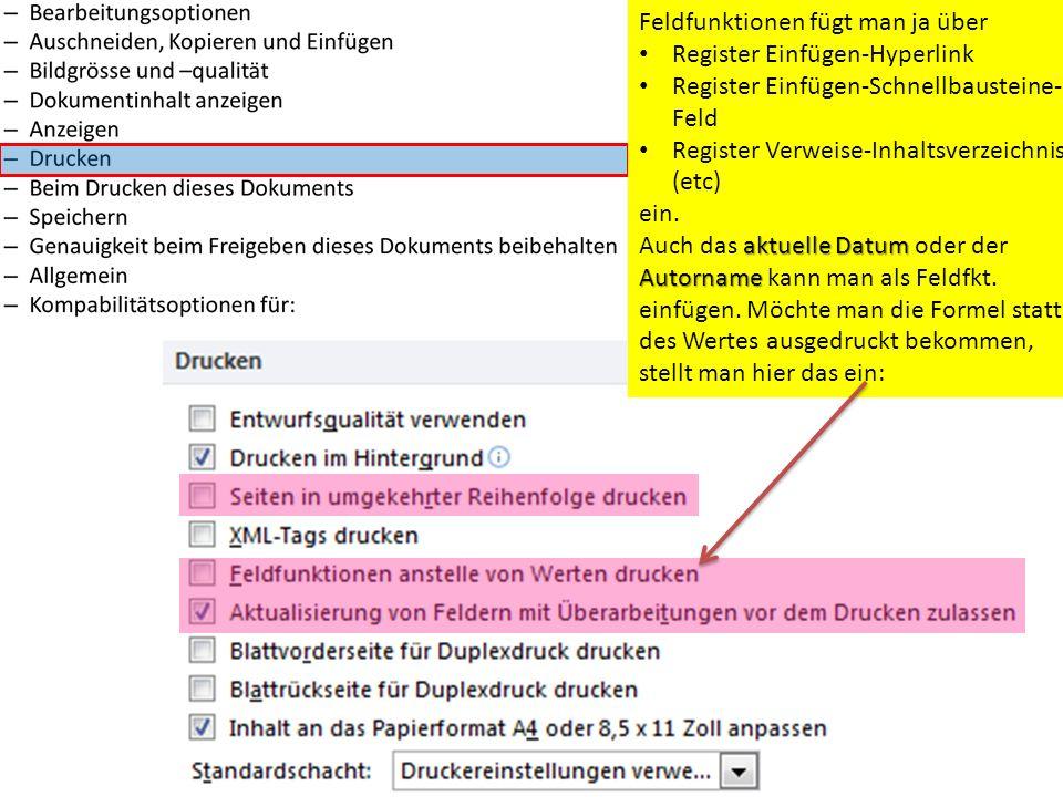 Feldfunktionen fügt man ja über Register Einfügen-Hyperlink Register Einfügen-Schnellbausteine- Feld Register Verweise-Inhaltsverzeichnis (etc) ein. a