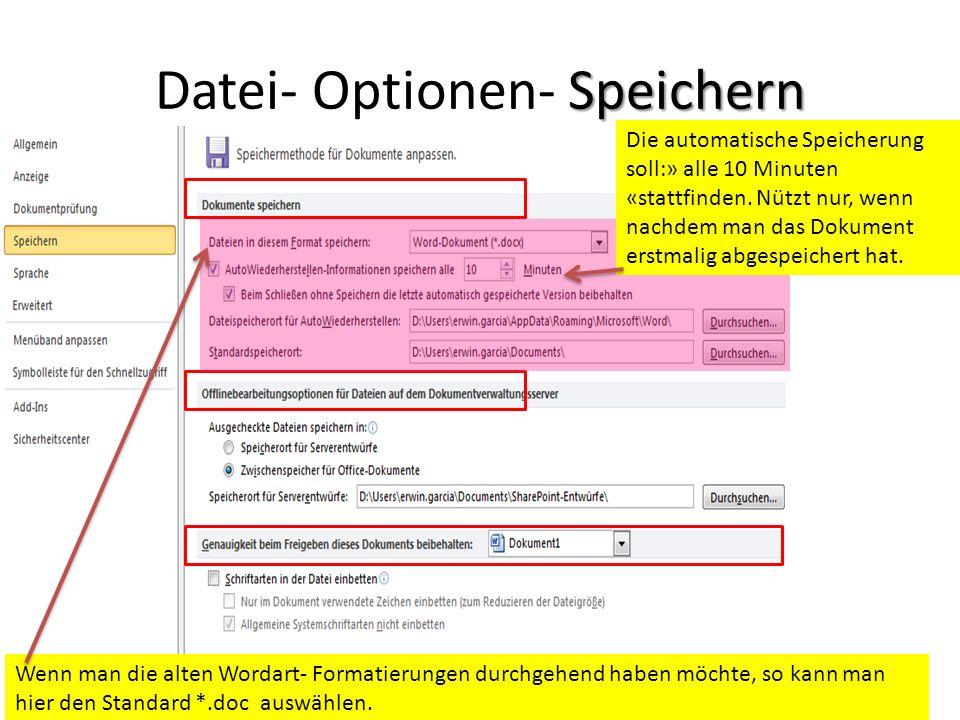 Speichern Datei- Optionen- Speichern Wenn man die alten Wordart- Formatierungen durchgehend haben möchte, so kann man hier den Standard *.doc auswähle