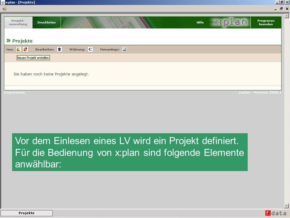 Vor dem Einlesen eines LV wird ein Projekt definiert.