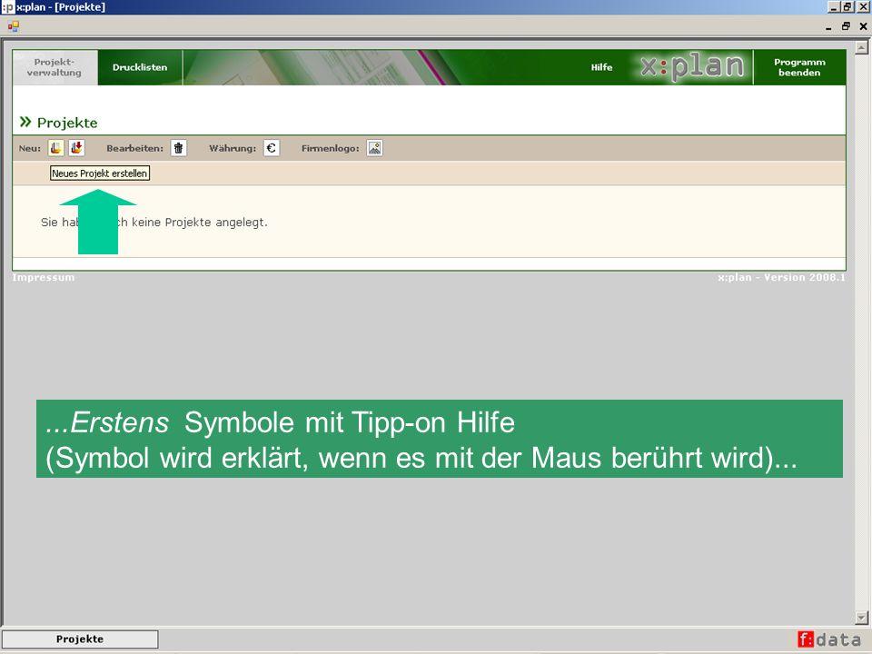 ...Erstens Symbole mit Tipp-on Hilfe (Symbol wird erklärt, wenn es mit der Maus berührt wird)...