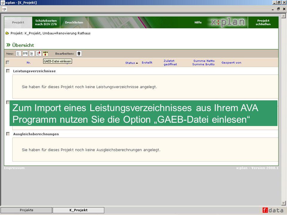 Zum Import eines Leistungsverzeichnisses aus Ihrem AVA Programm nutzen Sie die Option GAEB-Datei einlesen