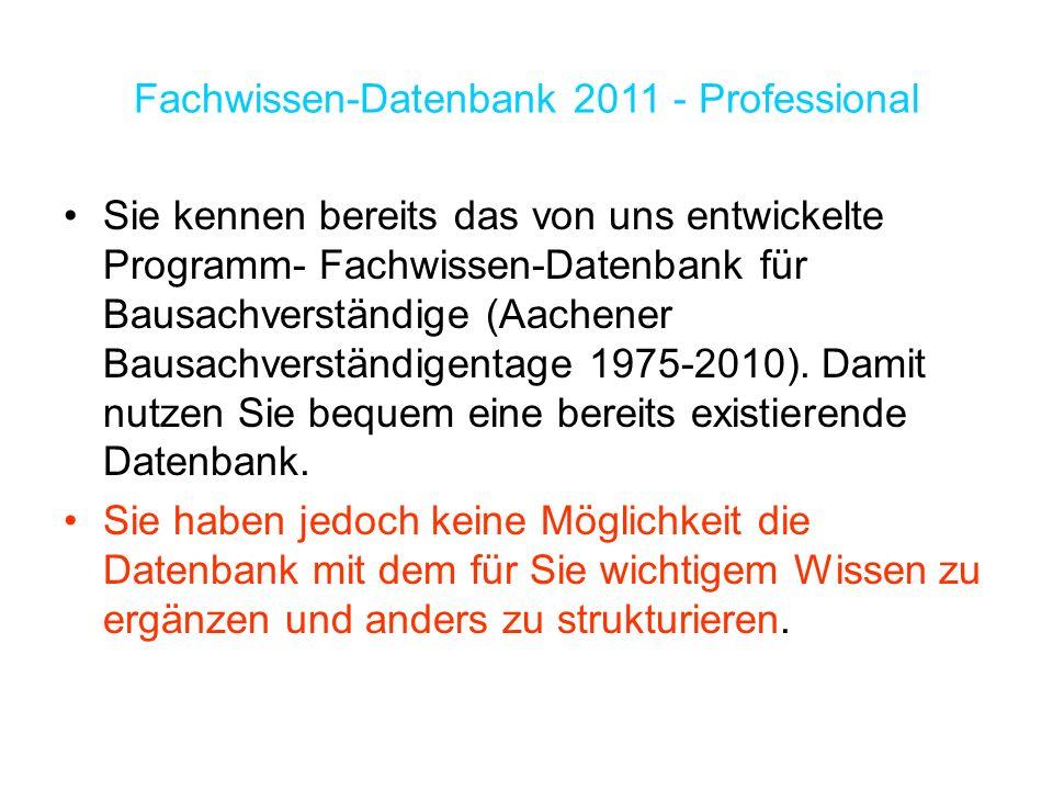 Sie kennen bereits das von uns entwickelte Programm- Fachwissen-Datenbank für Bausachverständige (Aachener Bausachverständigentage 1975-2010).