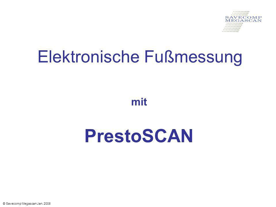 Elektronische Fußmessung mit PrestoSCAN © Savecomp Megascan Jan. 2008