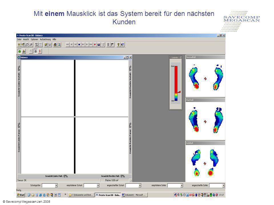 Mit einem Mausklick ist das System bereit für den nächsten Kunden © Savecomp Megascan Jan. 2008
