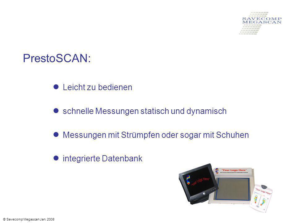 PrestoSCAN: Leicht zu bedienen schnelle Messungen statisch und dynamisch Messungen mit Strümpfen oder sogar mit Schuhen integrierte Datenbank © Savecomp Megascan Jan.