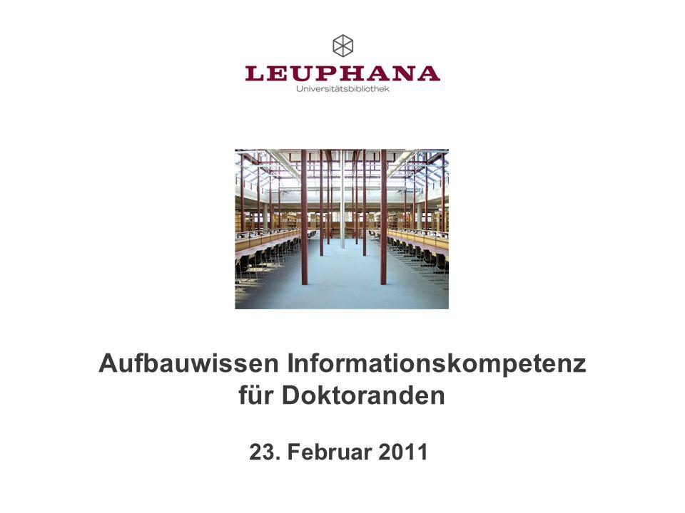 Aufbauwissen Informationskompetenz für Doktoranden 23. Februar 2011