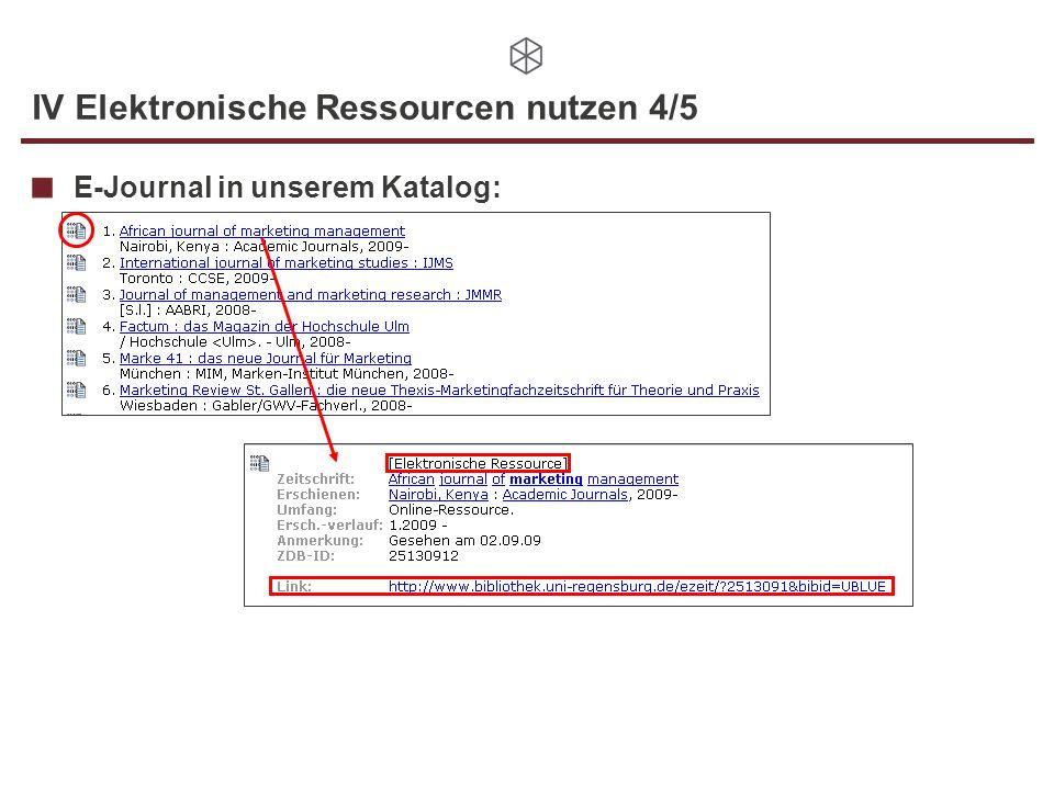 IV Elektronische Ressourcen nutzen 4/5 E-Journal in unserem Katalog: