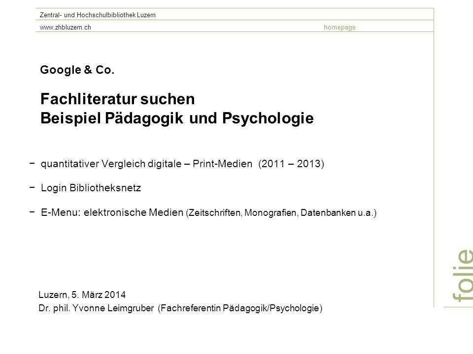 Google & Co. Fachliteratur suchen Beispiel Pädagogik und Psychologie quantitativer Vergleich digitale – Print-Medien (2011 – 2013) Login Bibliotheksne