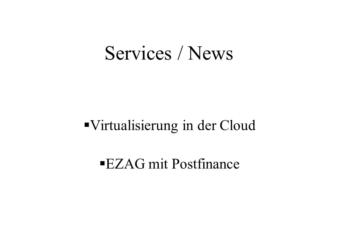Services / News Virtualisierung in der Cloud EZAG mit Postfinance