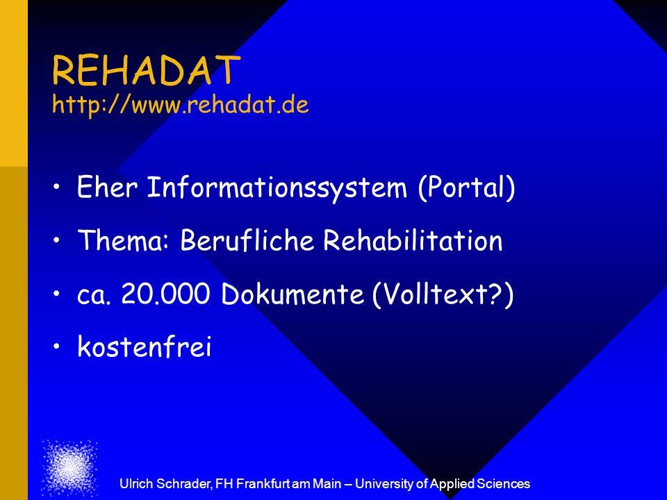REHADAT http://www.rehadat.de Eher Informationssystem (Portal) Thema: Berufliche Rehabilitation ca. 20.000 Dokumente (Volltext?) kostenfrei