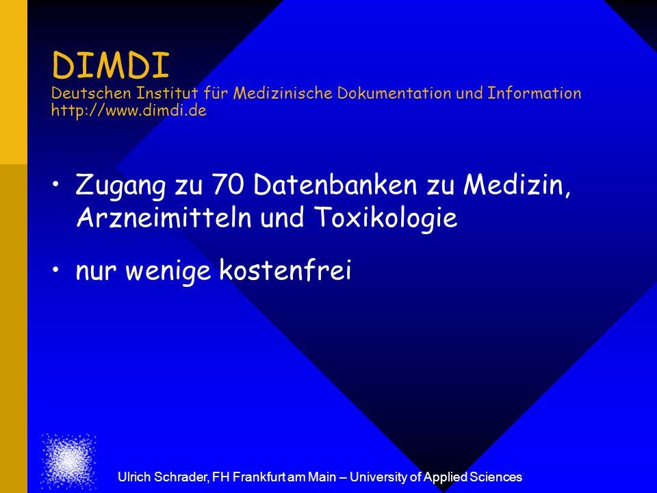Ulrich Schrader, FH Frankfurt am Main – University of Applied Sciences DIMDI Deutschen Institut für Medizinische Dokumentation und Information http://