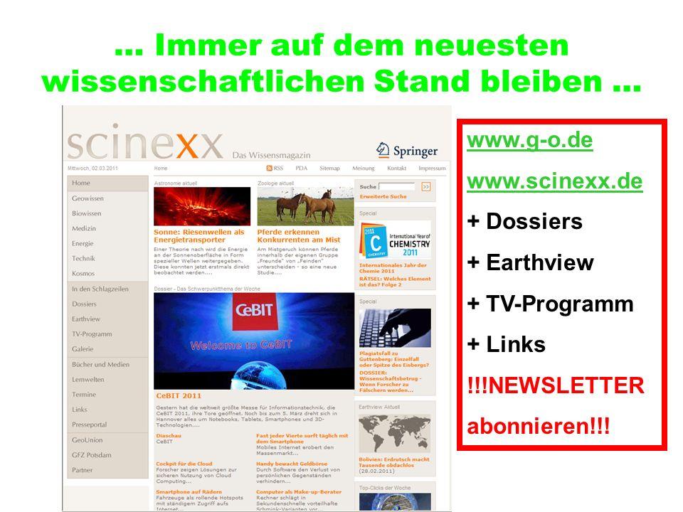 … Immer auf dem neuesten wissenschaftlichen Stand bleiben … www.g-o.de www.scinexx.de + Dossiers + Earthview + TV-Programm + Links !!!NEWSLETTER abonnieren!!!