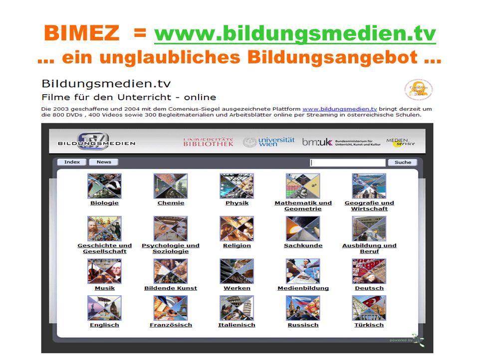 BIMEZ = www.bildungsmedien.tv... ein unglaubliches Bildungsangebot …www.bildungsmedien.tv