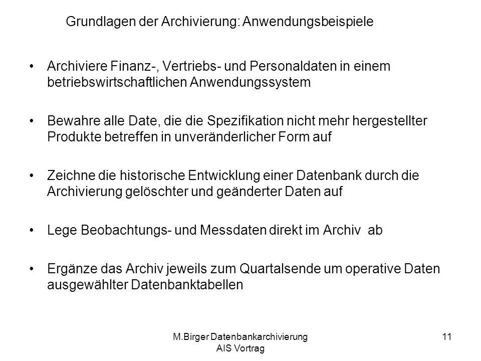 M.Birger Datenbankarchivierung AIS Vortrag 11 Archiviere Finanz-, Vertriebs- und Personaldaten in einem betriebswirtschaftlichen Anwendungssystem Bewa