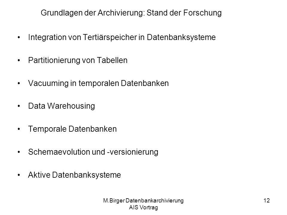 M.Birger Datenbankarchivierung AIS Vortrag 12 Integration von Tertiärspeicher in Datenbanksysteme Partitionierung von Tabellen Vacuuming in temporalen