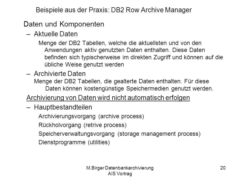 M.Birger Datenbankarchivierung AIS Vortrag 20 Daten und Komponenten –Aktuelle Daten Menge der DB2 Tabellen, welche die aktuellsten und von den Anwendu