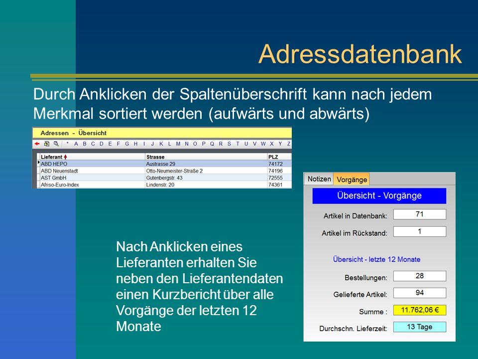 Adressdatenbank Durch Anklicken der Spaltenüberschrift kann nach jedem Merkmal sortiert werden (aufwärts und abwärts) Nach Anklicken eines Lieferanten