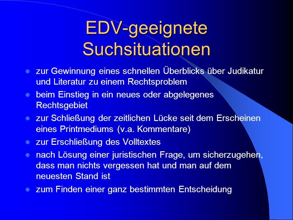 EDV-geeignete Suchsituationen zur Gewinnung eines schnellen Überblicks über Judikatur und Literatur zu einem Rechtsproblem beim Einstieg in ein neues