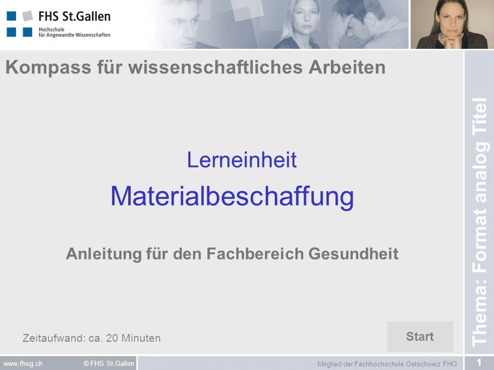 Mitglied der Fachhochschule Ostschweiz FHO 1 www.fhsg.ch © FHS St.Gallen Kompass für wissenschaftliches Arbeiten Lerneinheit Materialbeschaffung Anlei