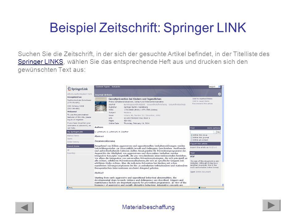 Materialbeschaffung Beispiel Zeitschrift: Springer LINK Suchen Sie die Zeitschrift, in der sich der gesuchte Artikel befindet, in der Titelliste des S