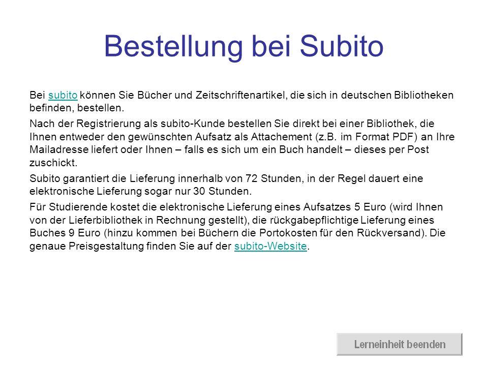 Bestellung bei Subito Bei subito können Sie Bücher und Zeitschriftenartikel, die sich in deutschen Bibliotheken befinden, bestellen.subito Nach der Re