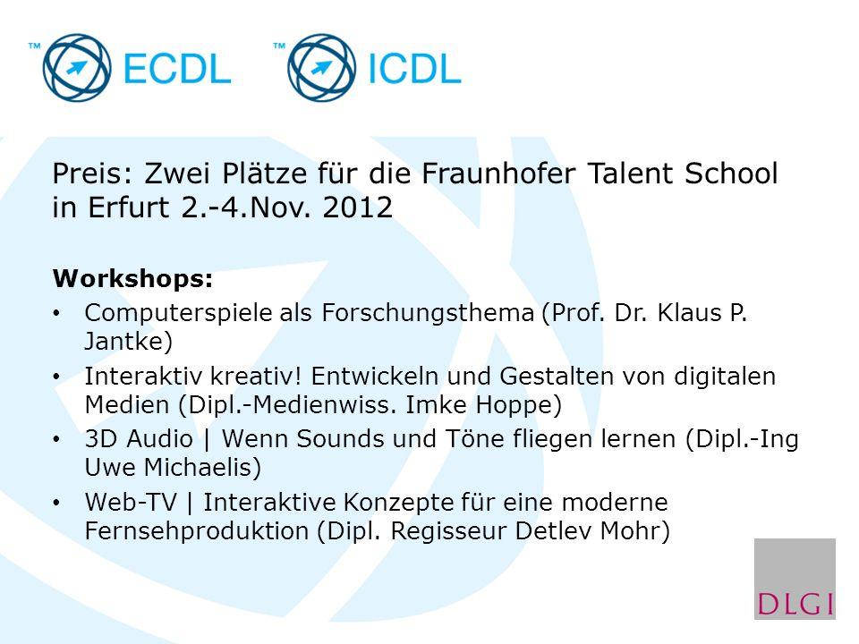Preis: Zwei Plätze für die Fraunhofer Talent School in Erfurt 2.-4.Nov.