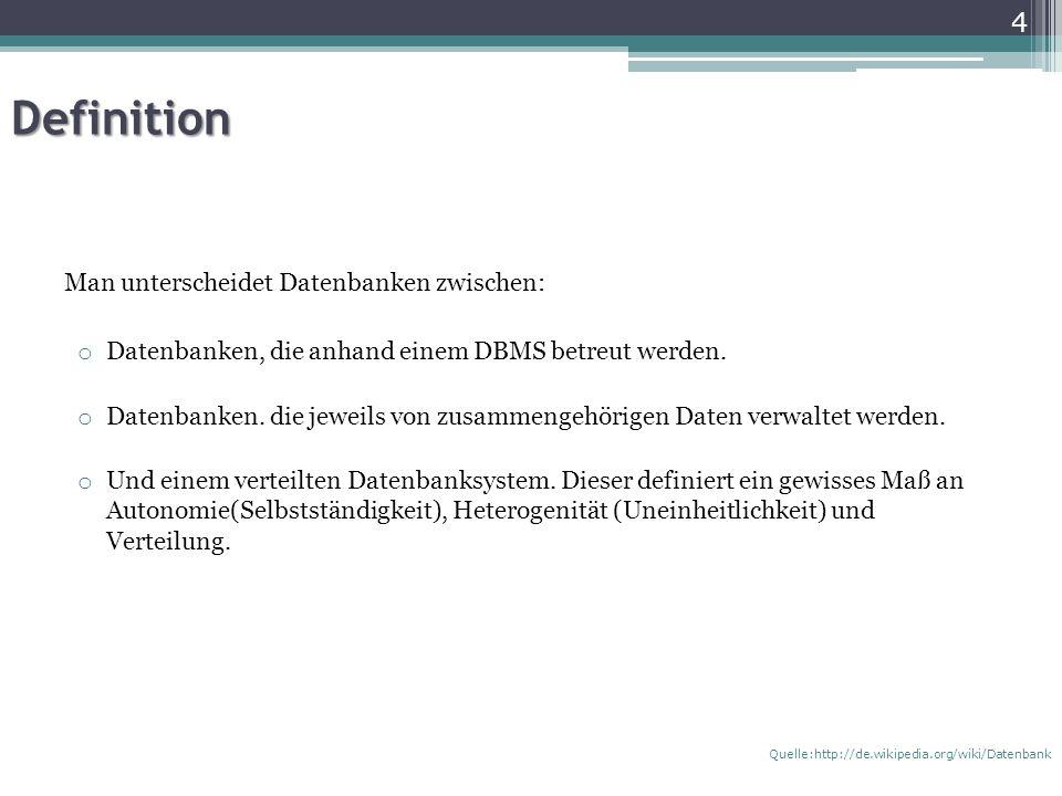 Definition Man unterscheidet Datenbanken zwischen: o Datenbanken, die anhand einem DBMS betreut werden.