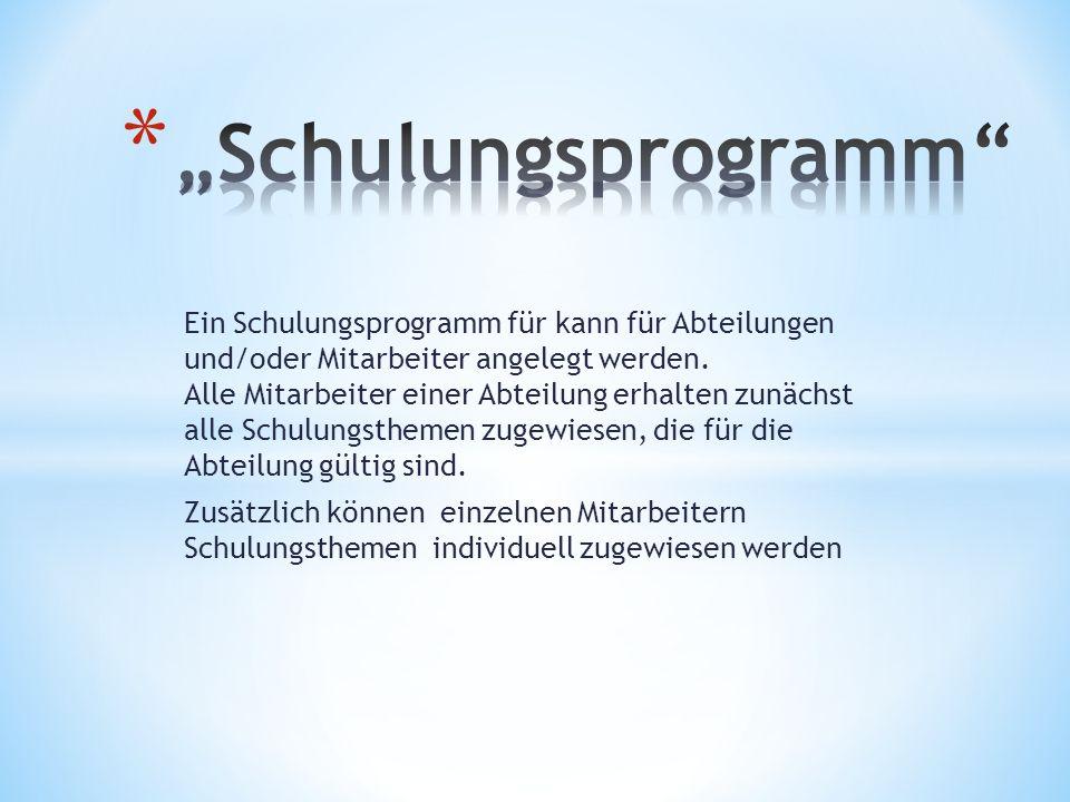Ein Schulungsprogramm für kann für Abteilungen und/oder Mitarbeiter angelegt werden. Alle Mitarbeiter einer Abteilung erhalten zunächst alle Schulungs