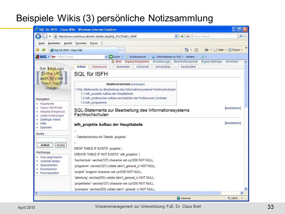 April 2010 Wissensmanagement zur Unterstützung FuE, Dr. Claus Brell 33 Beispiele Wikis (3) persönliche Notizsammlung