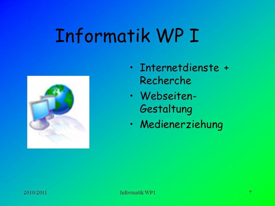 2010/2011Informatik WP I6 INFORMATIK WP I MS Office Anwendungssystheme ( Word, Excel, Power-Point, Access) Statistik mit Grafstat Datenbanken Datensch