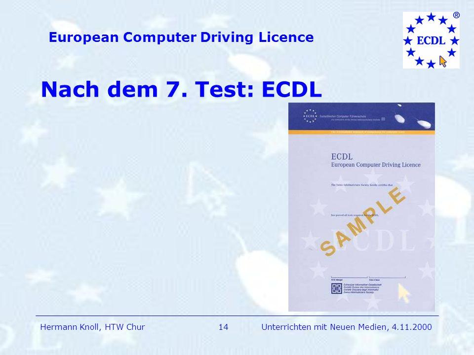 Hermann Knoll, HTW Chur European Computer Driving Licence 14Unterrichten mit Neuen Medien, 4.11.2000 Nach dem 7.