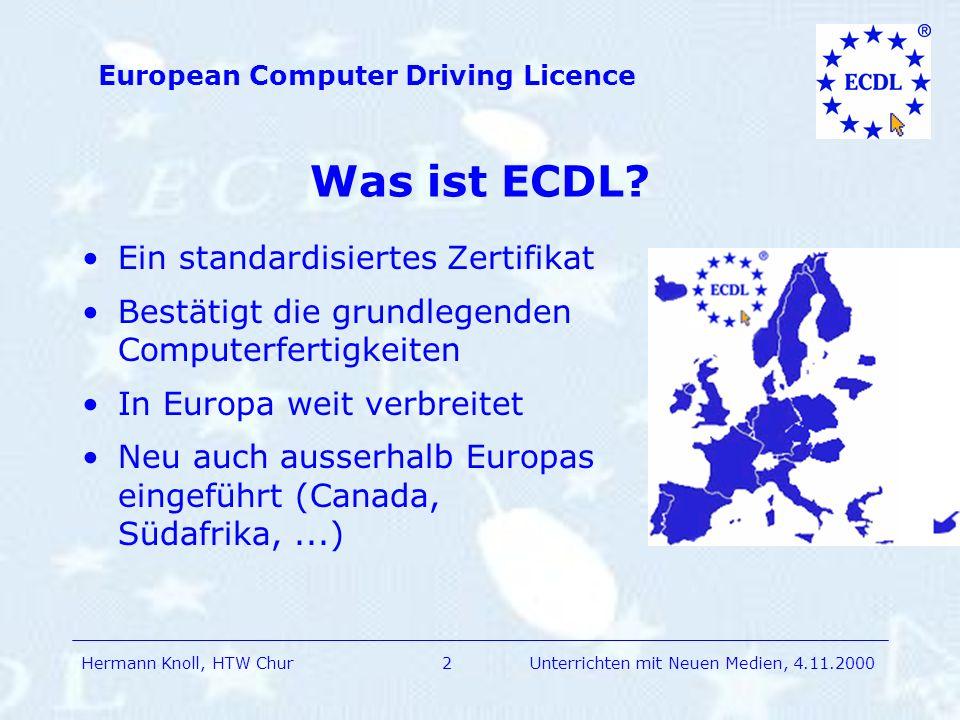 Hermann Knoll, HTW Chur European Computer Driving Licence 2Unterrichten mit Neuen Medien, 4.11.2000 Was ist ECDL.