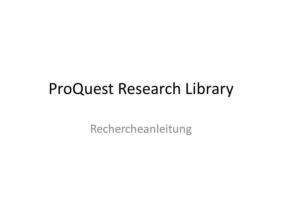 ProQuest Research Library Rechercheanleitung