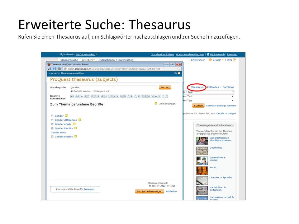 Erweiterte Suche: Thesaurus Rufen Sie einen Thesaurus auf, um Schlagwörter nachzuschlagen und zur Suche hinzuzufügen.