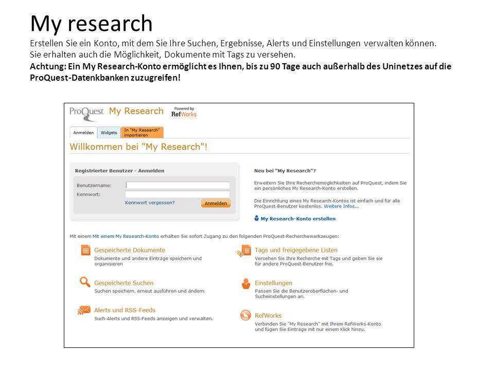My research Erstellen Sie ein Konto, mit dem Sie Ihre Suchen, Ergebnisse, Alerts und Einstellungen verwalten können. Sie erhalten auch die Möglichkeit