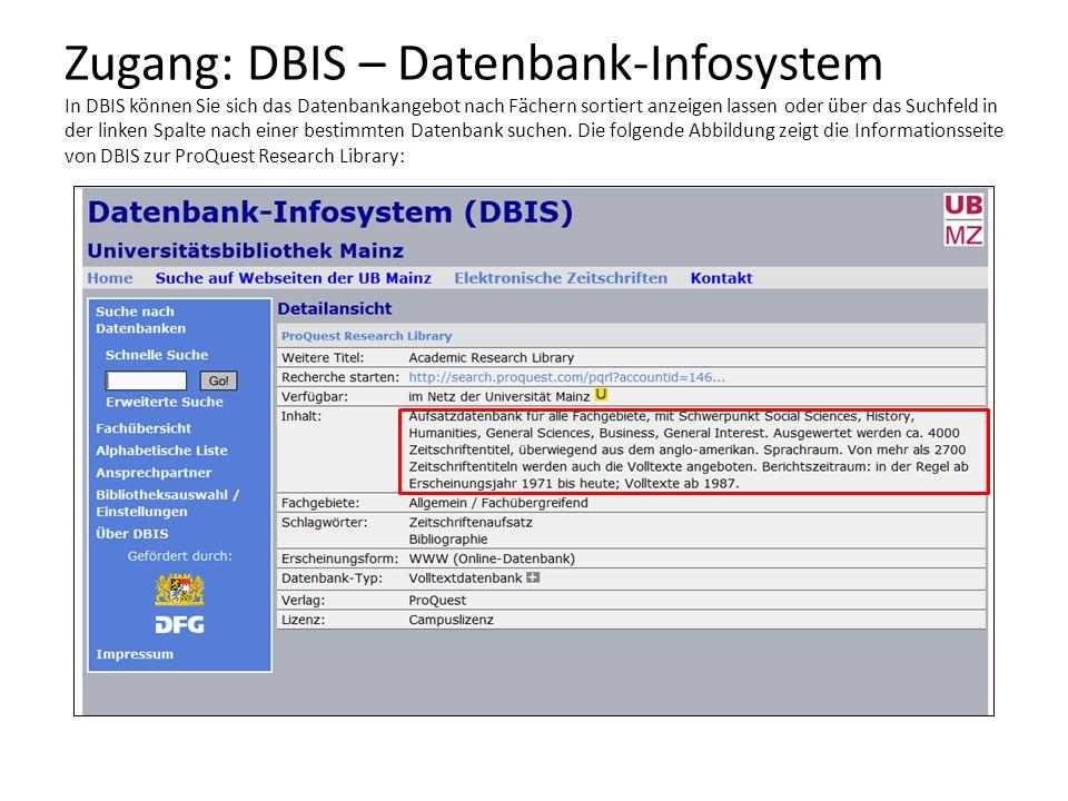 Zugang: DBIS – Datenbank-Infosystem In DBIS können Sie sich das Datenbankangebot nach Fächern sortiert anzeigen lassen oder über das Suchfeld in der l
