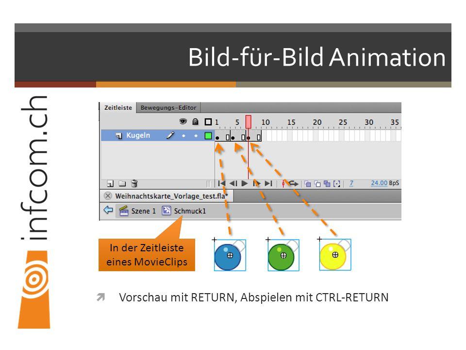 Bild-für-Bild Animation Vorschau mit RETURN, Abspielen mit CTRL-RETURN In der Zeitleiste eines MovieClips