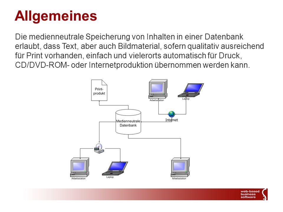 2 Allgemeines Die medienneutrale Speicherung von Inhalten in einer Datenbank erlaubt, dass Text, aber auch Bildmaterial, sofern qualitativ ausreichend