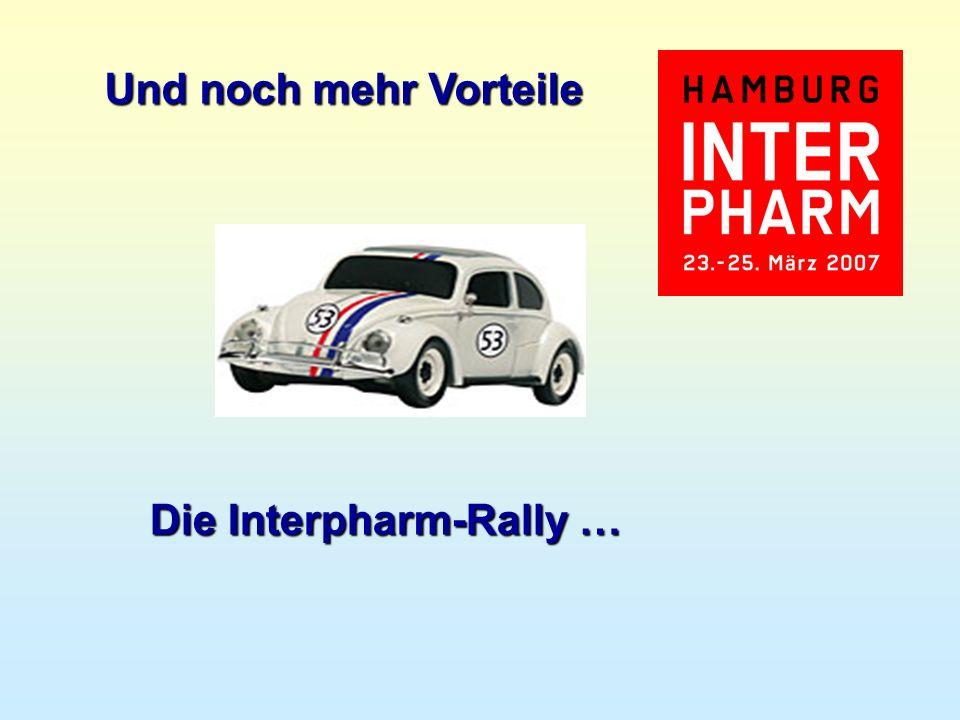 Die Interpharm-Rally … Und noch mehr Vorteile