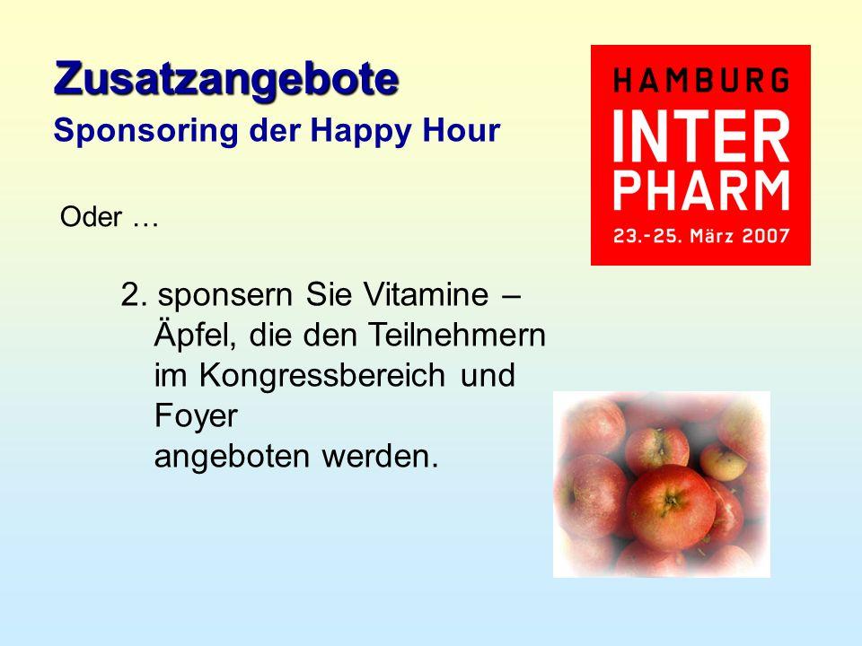 2. sponsern Sie Vitamine – Äpfel, die den Teilnehmern im Kongressbereich und Foyer angeboten werden. Oder … Sponsoring der Happy Hour Zusatzangebote