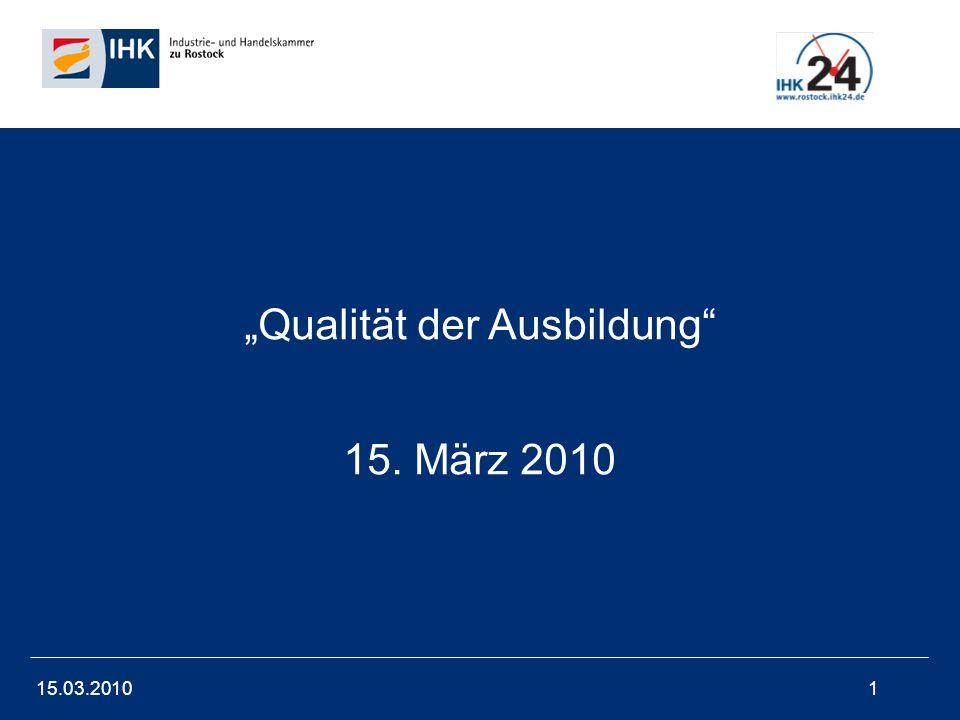 15.03.20101 Qualität der Ausbildung 15. März 2010